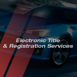 Electronic Title & Registration Services